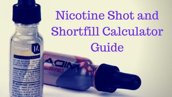 Nicotine Shot and Shortfill Calculator Guide