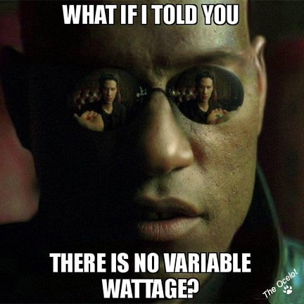 Vape Memes; What if I told you there is no variable wattage