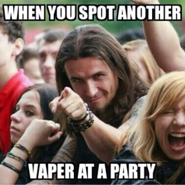 Vape Memes; When you spot another vaper...