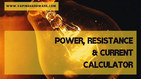 Power, Resistance and Current Calculator for Mechanical Mods