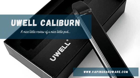 UWELL Caliburn Review