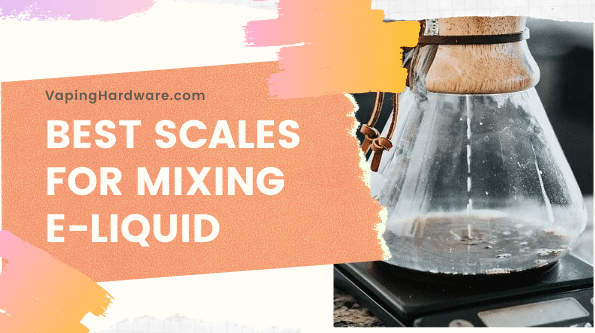 Best scales for mixing e-liquid