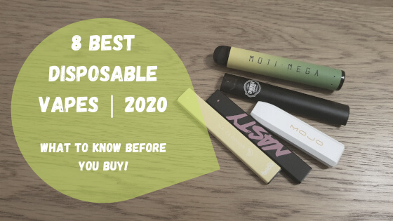 8 Best Disposable Vapes 2020