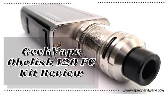 GeekVape Obelisk 120 FC Review